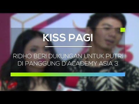 Ridho Beri Dukungan untuk Putri di Panggung D�emy Asia 3 - Kiss Pagi