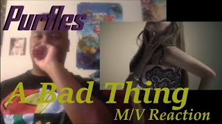 purfles a bad thing m v reaction