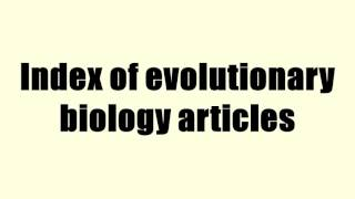 Index of evolutionary biology articles