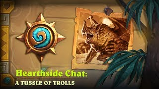 Hearthside Chat with Paul Nguyen: A Tussle of Trolls | Hearthstone