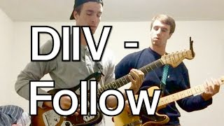 DIIV - Follow (Cover)