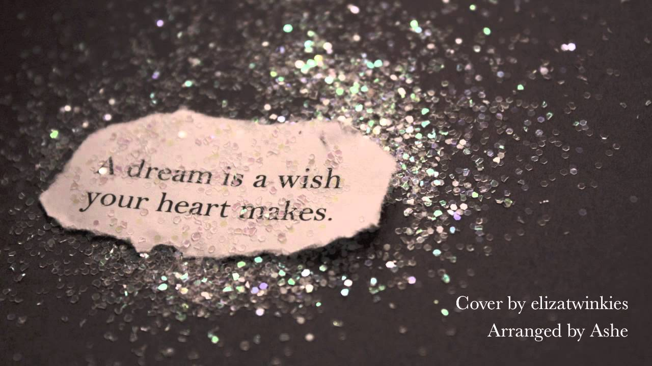 A Dream is a Wish Your Heart Makes (Cover ... A Dream Is A Wish Your Heart Makes Images
