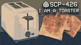 SCP-426 - I am a Toaster 🍞 : Object Class - Euclid : Mind affecting SCP