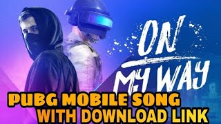 Gambar cover On My Way || PUBG Mobile × Alan Walker Song With Download Link