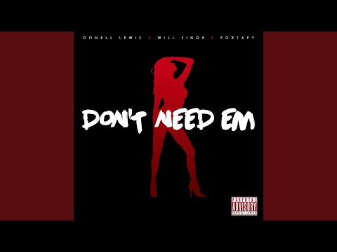 Don't Need 'em (feat. Will Singe)