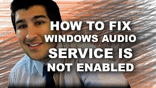 """How to Fix,""""Windows Audio Service is Not Enabled"""" With Subtitles"""