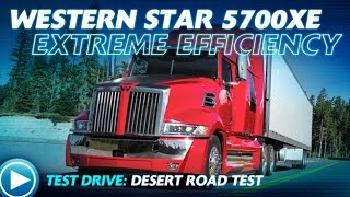 Western Star 5700XE: Desert Road Test