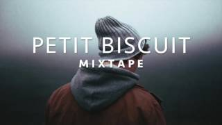 Best Of PETIT BISCUIT - Mixtape 2017 ♪