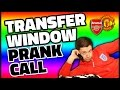 TRANSFER WINDOW PRANK CALL!