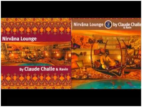 Nirvana Lounge Vol.1 -  by CLAUDE CHALLE & Ravin (CD1)