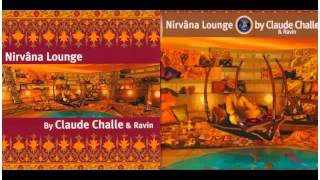 Nirvana Lounge - by CLAUDE CHALLE & Ravin (SIDE A)