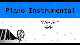 "[Piano Instrumental] TVXQ - ""I Love You"""