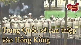 """Liệu Trung Quốc """"sẽ can thiệp"""" vào Hồng Kông?   Trung Quốc Không Kiểm Duyệt"""
