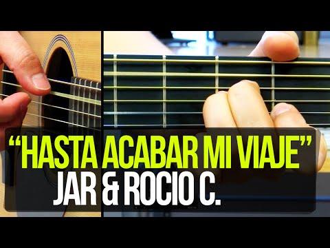 """""""Hasta acabar mi viaje"""" JAR & Rocío C. - TUTORIAL"""