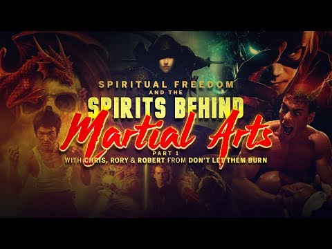 Spiritual Freedom And The Spirits Behind Martial Arts Part 1