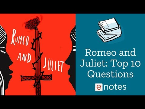 Romeo and Juliet - Top 10 Questions