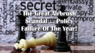 Adams/North - The Great Airbrush Scandal -  Policy Failure Of The Year!