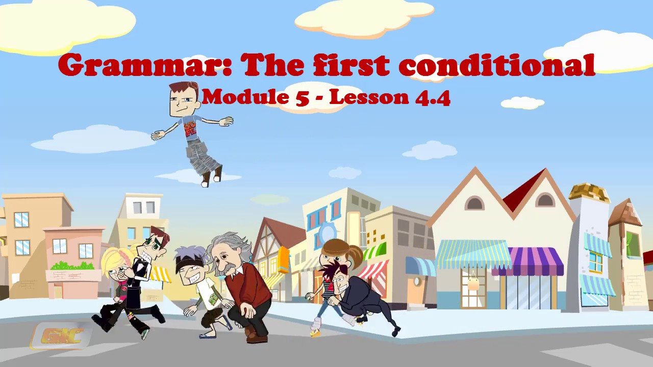 1 5 4 4 Grammar: The first conditional