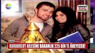 Gambar cover Karabulut ailesine bakanlık 225 bin TL ödeyecek!