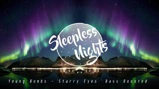 Young Bombs - Starry Eyes (Bass Boosted)