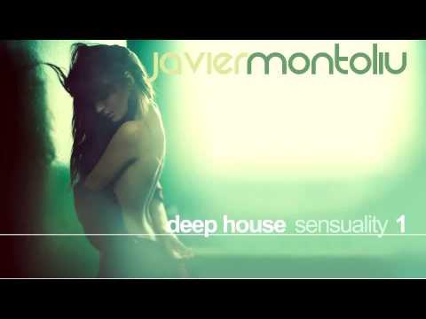 Javier Montoliu - Deep House Sensuality 1 (March 2013)