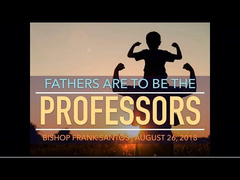 Fathers Are To Be The Professors | TFBC Morning Worship (August 26, 2018)
