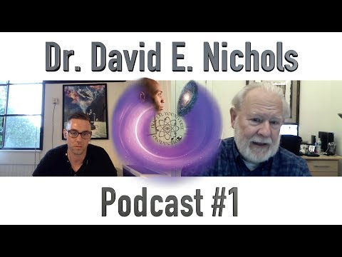 Separating Fact From Myth - Dr. David E. Nichols (Fractal Youniverse Podcast #1)