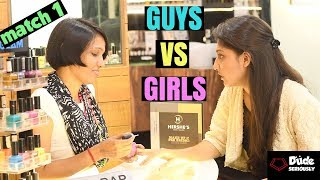 DUDE SERIOUSLY   GUYS vs GIRLS Match - 1   Gujarati