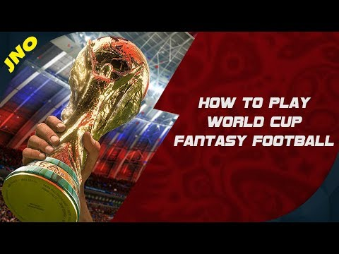 FIFA WORLD CUP 2018 tasy Football How To Play, Tips & Strategies