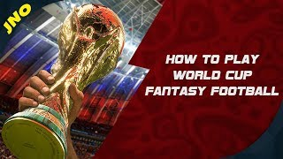 FIFA WORLD CUP 2018 Fantasy Football How To Play, Tips & Strategies