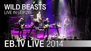 WILD BEASTS live in Leipzig (2014)