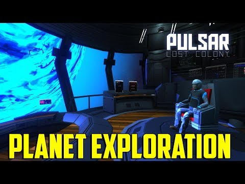 Pulsar Lost Colony - Planet Exploration