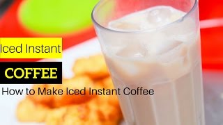 How to Make Iced Instant Coffee The Best Way to Make Iced Instant Coffee at home