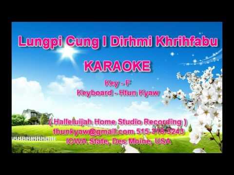 Lungpi Cung I Dirh Mi Khrihfabu key F karaoke