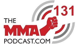 The MMA Podcast 131: Live from Las Vegas - UFC 189