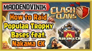 Clash of Clans - How to Raid Popular Trophy Bases feat. Nakama CK (Gameplay Commentary)