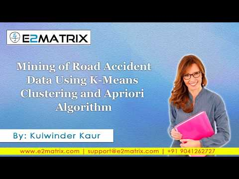 Mining of Road Accident Data Using K Means Clustering and Apriori Algorithm