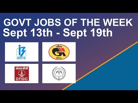Govt Jobs Of The Week - (Sept 13th - Sept 19th) – IBPS, ONGC, GAIL, Christian Medical College