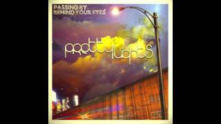 Pretty Lights - World Of Illusion - Passing By Behind Your Eyes