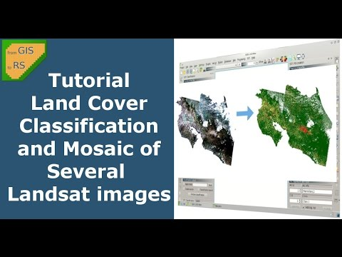 Tutorial: Land Cover Classification and Mosaic of Several Landsat images