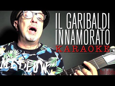 IL Garibaldi Innamorato (KARAOKE)