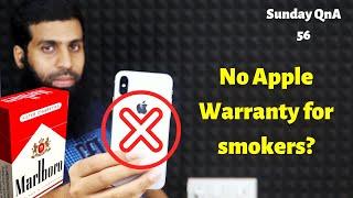 Sunday QnA 57| No Apple warranty for smokers