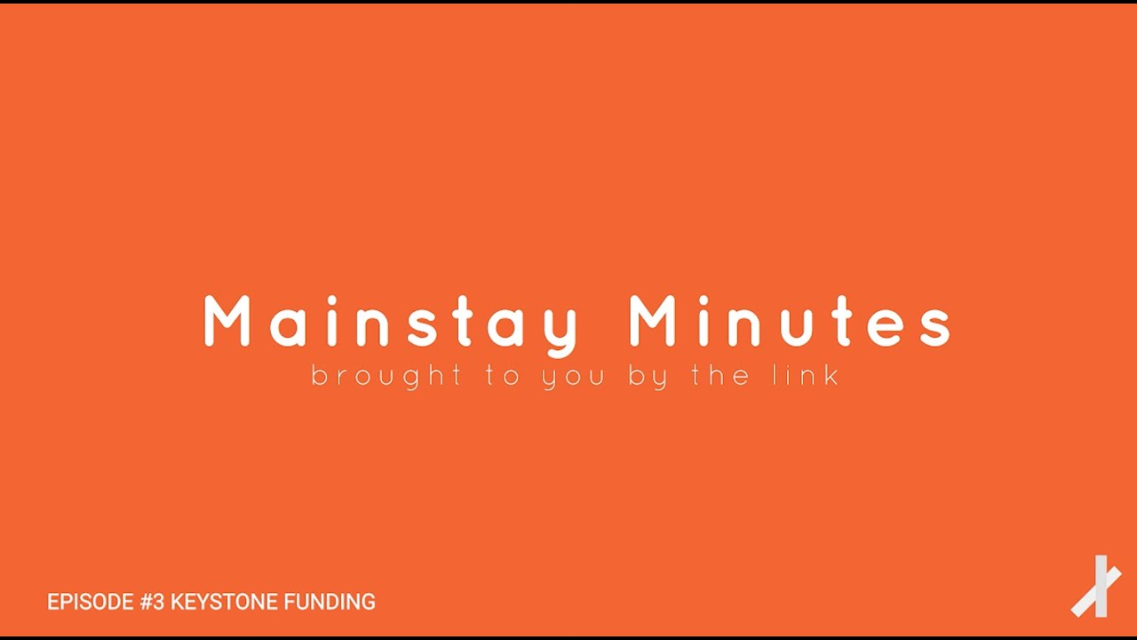 Mainstay Minutes by the link Episode #3 Keystone Funding
