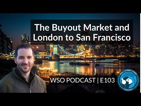 E103: Partner in Private Equity - The Buyout Market and London to San Francisco