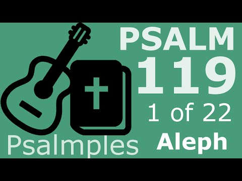 Scripture Song: Psalm 119:1-8 NKJV - Aleph - Blessed are the undefiled in the way
