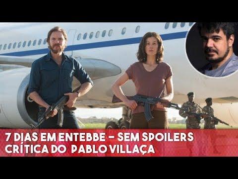 7 Dias em Entebbe - Comentários SEM spoilers