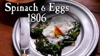 Spinach and Eggs, 18th Century Style