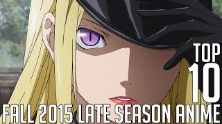 [My] Top 10 Autumn 2015 Anime [Late Season]