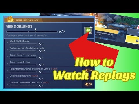 How To Watch A Match Replay- Fortnite Week 3 Challenges
