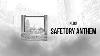 Klou - Safetory Anthem